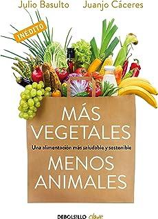 Más vegetales, menos animales: Una alimentación más