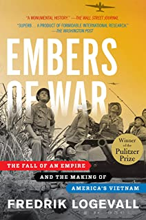 Embers of War: The Fall of an Empire and the Making of America`s Vietnam