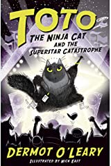 Toto the Ninja Cat and the Superstar Catastrophe: Book 3 Kindle Edition