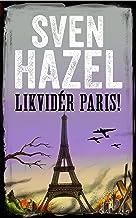Likvidér Paris!: Dansk udgave (Sven Hazels Krigsroman Serie) (Danish Edition)