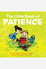 The Little Book of Patience: (Children's Book about Patience, Learning How to Wait, Waiting Is Not Easy, Kids Ages 3 10, Preschool, Kindergarten, First Grade) Kindle Edition