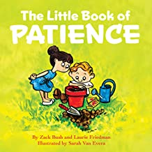 The Little Book of Patience: (Children's Book about Patience, Learning How to Wait, Waiting Is Not Easy, Kids Ages 3 10, P...