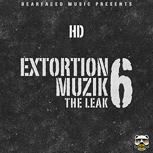 Extortion Muzik 6 (The Leak) [Explicit] by HD on Amazon