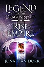 Legend of the Dragon Slayer: Rise of the Empire