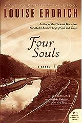 Four Souls: A Novel Kindle Edition