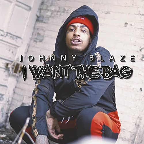 I Want the Bag [Explicit] by Johnny Blaze on Amazon Music