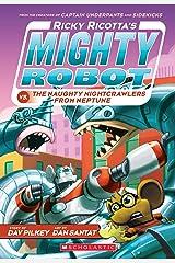 Ricky Ricotta's Mighty Robot vs. The Naughty Nightcrawlers From Neptune (Ricky Ricotta's Mighty Robot #8) Kindle Edition