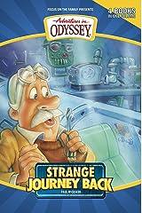 Strange Journey Back (Adventures in Odyssey Books Book 1) Kindle Edition