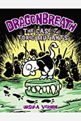 Dragonbreath #9: The Case of the Toxic Mutants Kindle Edition