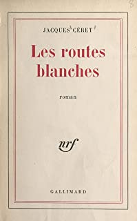 Les routes blanches (French Edition)