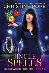 Jingle Spells: A Cozy Witch Mystery (Hedgewitch for Hire Book 5) Kindle Edition