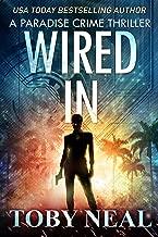 Wired In: Vigilante Justice Thriller Series (Paradise Crime Thrillers Book 1)
