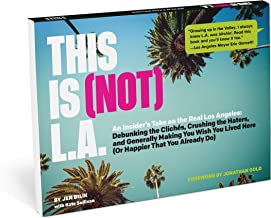 This Is (Not) L.A.: An Insider's Take on the Real Los Angeles