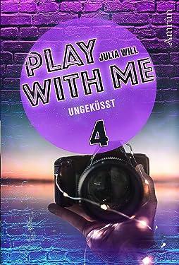 Play with me 4: Ungeküsst (German Edition)