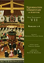 Reformation Commentary on Scripture: New Testament VII, Romans 1-8