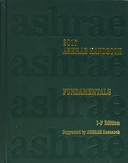 2017 ASHRAE Handbook -- Fundamentals (IP) - (includes CD in I-P and SI editions) (Ashrae Handbook Fundamentals Inch-Pound System)
