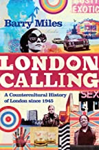 London Calling: A Countercultural History of London since 1945 (English Edition)