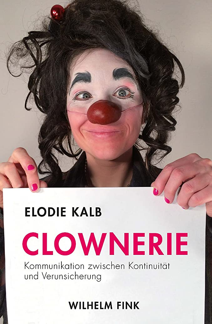 オーディション修羅場教授Clownerie: Kommunikation zwischen Kontinuit?t und Verunsicherung (German Edition)
