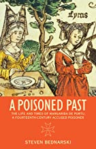 A Poisoned Past: The Life and Times of Margarida de Portu, a Fourteenth-Century Accused Poisoner (Thinking Historically)
