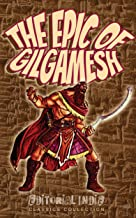 The Epic of Gilgamesh: On the Basis of Discovered Cuneiform Texts