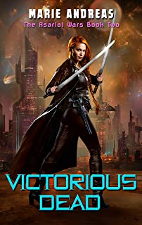 Victorious Dead (The Asarlaí Wars Book 2)