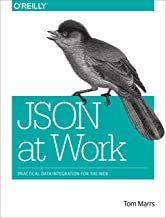 JSON at Work: Practical Data Integration for the Web