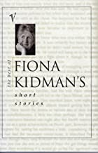 The Best of Fiona Kidman's Short Stories