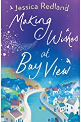 Making Wishes at Bay View: The perfect uplifting novel of love and friendship for 2021 (Welcome To Whitsborough Bay Book 1) Kindle Edition
