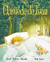 El miedo de Iván (Ivan's Fear) (Spanish Edition)