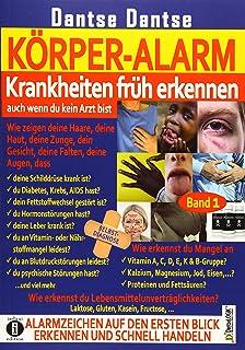 KOeRPER-ALARM: Krankheiten frueh erkennen, auch wenn du kein Arzt bist! Bd 1: Wie zeigen deine Haare, deine Haut, deine Zu...