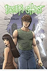 Brody's Ghost Volume 4 Kindle Edition