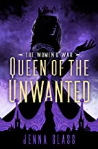 Queen of the Unwanted (The Women's War Book 2)