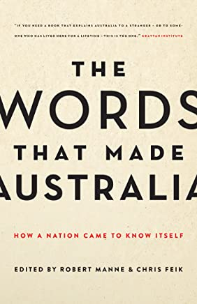 The Words That Made Australia: How a Nation Came to Know Itself