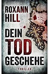 Dein Tod geschehe: Thriller (Steinbach und Wagner 12) Kindle Ausgabe