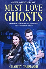 Must Love Ghosts: Coffee and Ghosts 1 Kindle Edition