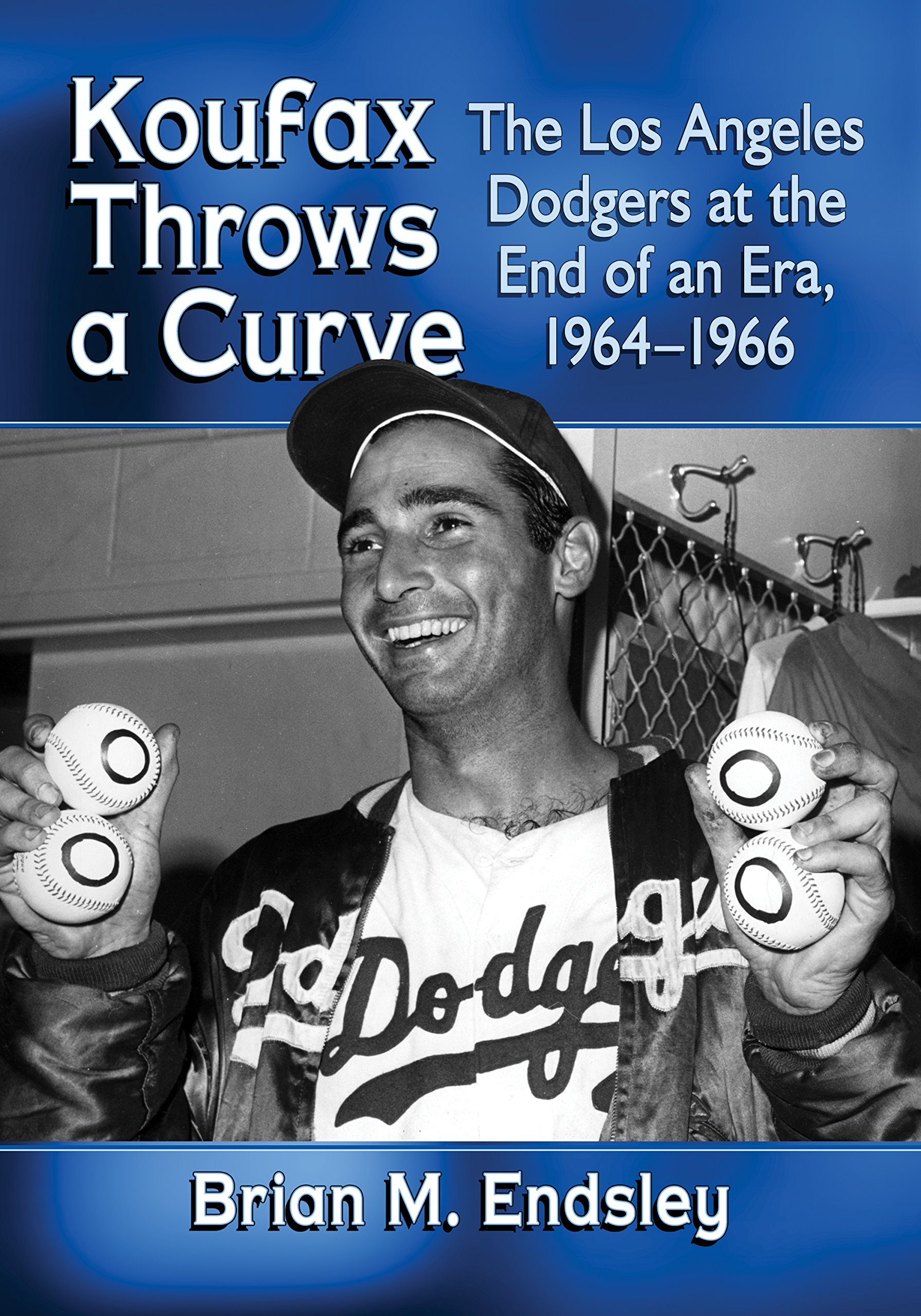 Download Koufax Throws A Curve: The Los Angeles Dodgers At The End Of An Era, 1964-1966 (English Edition) 