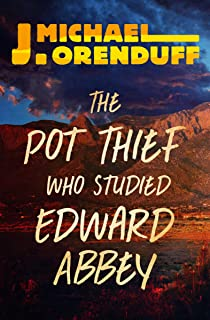 The Pot Thief Who Studied Edward Abbey (The Pot Thief Mysteries Book 8)