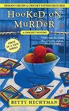 Hooked on Murder (A CROCHET MYSTERY Book 1)