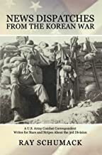 NEWS DISPATCHES FROM THE KOREAN WAR