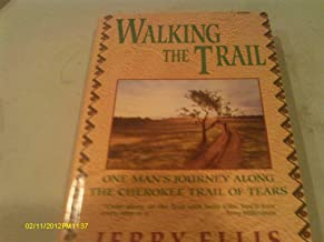 WALKING THE TRAIL First edition by Ellis, Jerry (1991) Hardcover
