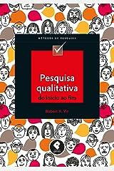 Pesquisa Qualitativa do Início ao Fim (Métodos de Pesquisa) (Portuguese Edition) Format Kindle