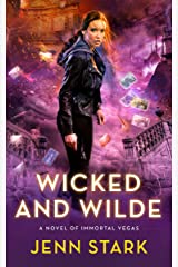 Wicked And Wilde: Immortal Vegas, Book 4 Kindle Edition