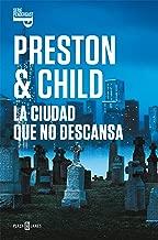 La ciudad que no descansa (Inspector Pendergast 17) (Spanish Edition)