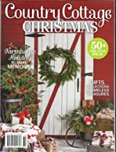 COUNTRY COTTAGE CHRISTMAS MAGAZINE, FARMHOUSE HOLIDAYS TO MAKE MEMORIES, 50 + COZY STYLE IDEAS ISSUE, 2018 (SINGLE ISSUE MAGAZINE)
