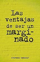 Las ventajas de ser un marginado (Spanish Edition)