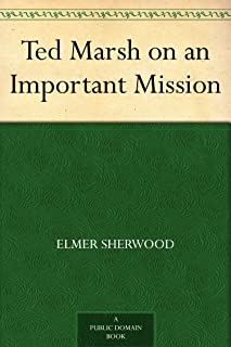 Ted Marsh on an Important Mission (English Edition)