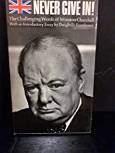 Never give in!: The challenging words of Winston Churchill