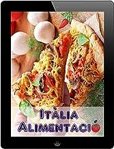 Itàlia Alimentació: Els 200 millors receptes de la Pasta i Pizza Cuina (Cuina Italiana) (Catalan Edition)