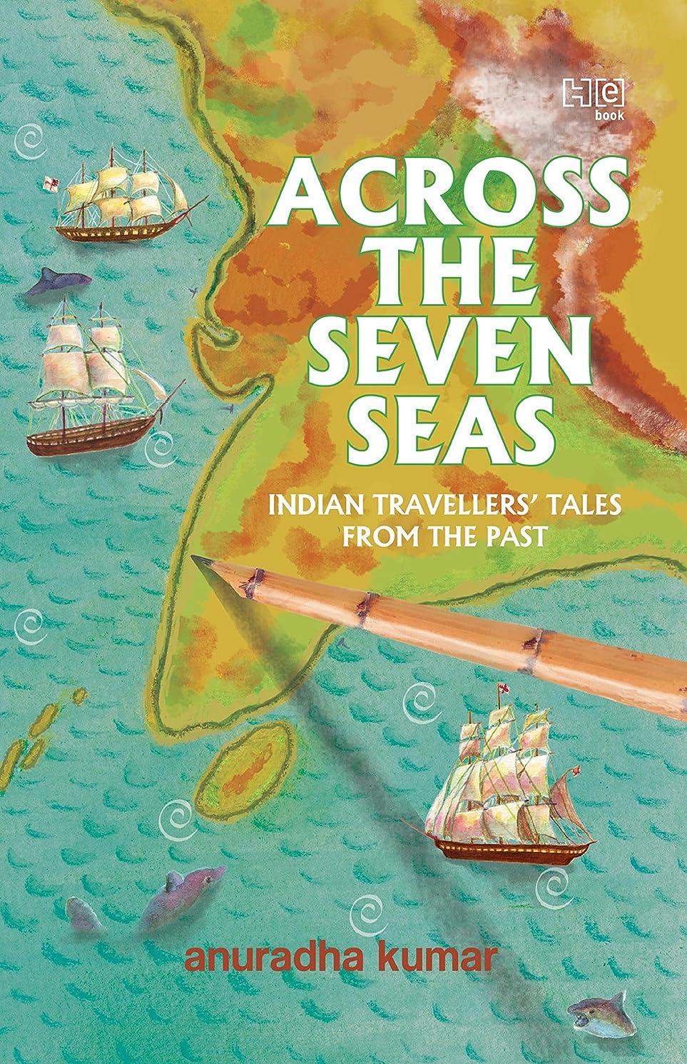 測定パッケージインテリアAcross The Seven Seas: Indian Travellers' Talesfrom the Past (English Edition)
