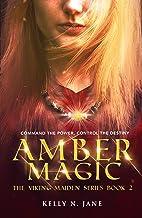 Amber Magic: an epic shield maiden fantasy adventure (Viking Maiden Series Book 2)